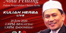 Kuliah Herba Tuan Haji - 25 Juni 2020 - Nota Penting Pengambilan Pengobatan Herba