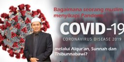 Bagaimana Seorang Muslim menyikapi Pandemi Covid-19
