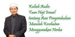 Kulah Tuan Haji Ismail tentang Asas Penyembuhan Herba